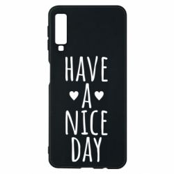"Чохол для Samsung A7 2018 Text: ""Have a nice day"""