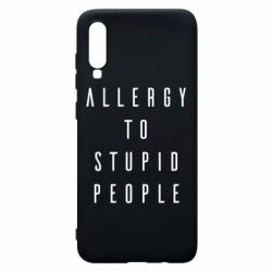 Чехол для Samsung A70 Allergy To Stupid People