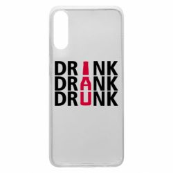 Чехол для Samsung A70 Drink Drank Drunk