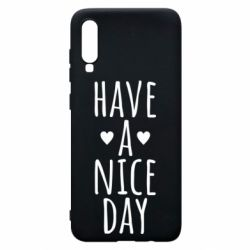 "Чохол для Samsung A70 Text: ""Have a nice day"""