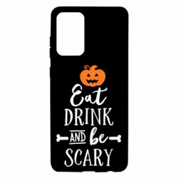 Чохол для Samsung A72 5G Eat Drink and be Scary