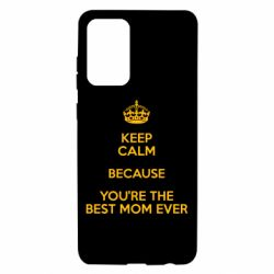 Чохол для Samsung A72 5G KEEP CALM because you're the best ever mom