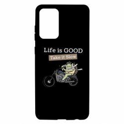 Чохол для Samsung A72 5G Life is good, take it show