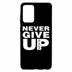 Чохол для Samsung A72 5G Never give up 1