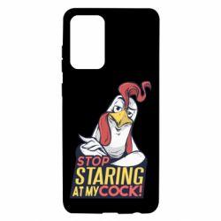 Чехол для Samsung A72 5G Stop  Staring  at My cock