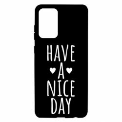 "Чохол для Samsung A72 5G Text: ""Have a nice day"""