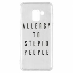 Чохол для Samsung A8 2018 Allergy To Stupid People