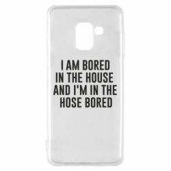 Чохол для Samsung A8 2018 Bored in the house