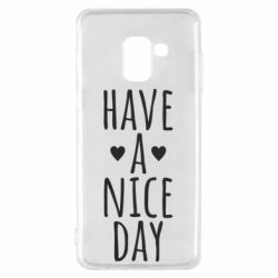 "Чохол для Samsung A8 2018 Text: ""Have a nice day"""