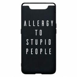 Чехол для Samsung A80 Allergy To Stupid People