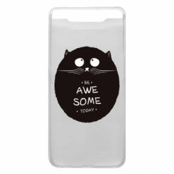 Чохол для Samsung A80 Be Awesome Today!
