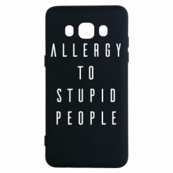 Чохол для Samsung J5 2016 Allergy To Stupid People