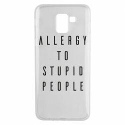 Чохол для Samsung J6 Allergy To Stupid People