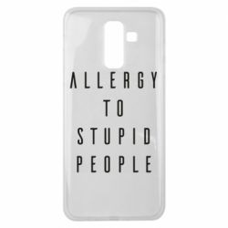 Чохол для Samsung J8 2018 Allergy To Stupid People
