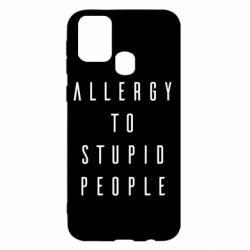 Чехол для Samsung M31 Allergy To Stupid People