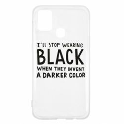 Чохол для Samsung M31 i'll stop wearing black when they invent a darker color