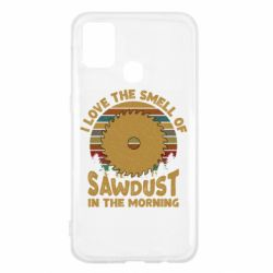 Чехол для Samsung M31 I Love the smell of sawdust in the morning