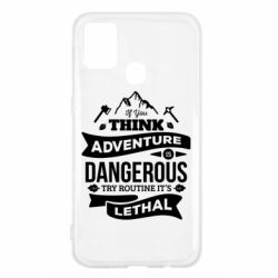 Чохол для Samsung M31 If you think adventure is dangerous try routine it's lethal