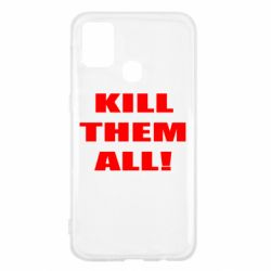Чехол для Samsung M31 Kill them all!