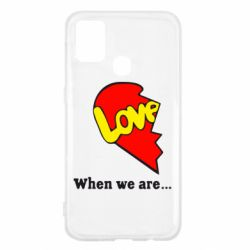 Чехол для Samsung M31 Love Is...When we are