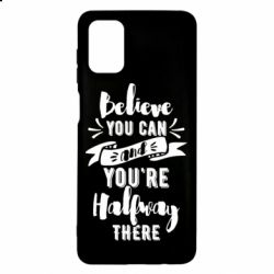 Чохол для Samsung M51 Believe you can and you're halfway there