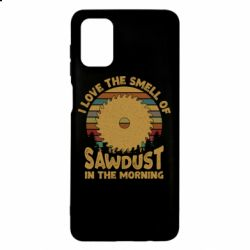 Чехол для Samsung M51 I Love the smell of sawdust in the morning