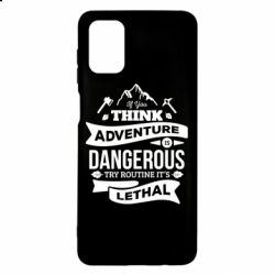 Чохол для Samsung M51 If you think adventure is dangerous try routine it's lethal