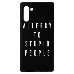 Чехол для Samsung Note 10 Allergy To Stupid People