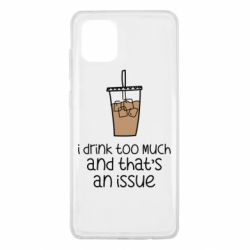 Чохол для Samsung Note 10 Lite I drink too much and that's an issue
