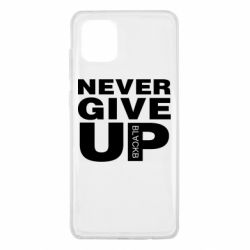 Чехол для Samsung Note 10 Lite Never give up 1