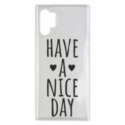 "Чохол для Samsung Note 10 Plus Text: ""Have a nice day"""