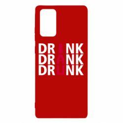 Чехол для Samsung Note 20 Drink Drank Drunk