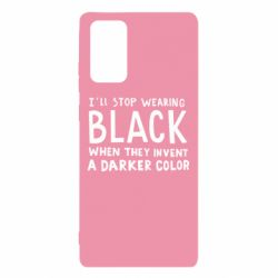 Чохол для Samsung Note 20 i'll stop wearing black when they invent a darker color
