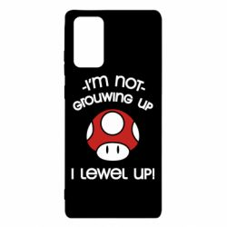 Чехол для Samsung Note 20 I'm not growing up, i level up