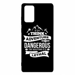Чохол для Samsung Note 20 If you think adventure is dangerous try routine it's lethal
