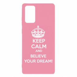 Чохол для Samsung Note 20 KEEP CALM and BELIVE YOUR DREAM
