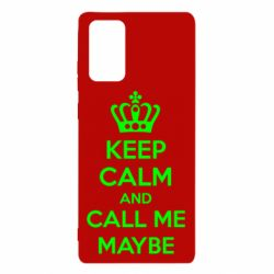 Чехол для Samsung Note 20 KEEP CALM and CALL ME MAYBE