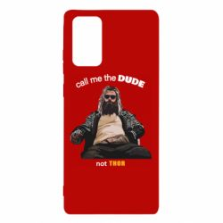 Чехол для Samsung Note 20 Сall me the DUDE not THOR