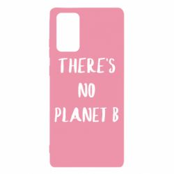 Чохол для Samsung Note 20 There's no planet b