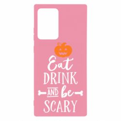 Чохол для Samsung Note 20 Ultra Eat Drink and be Scary