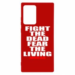Чохол для Samsung Note 20 Ultra Fight the dead fear the living