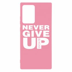 Чехол для Samsung Note 20 Ultra Never give up 1