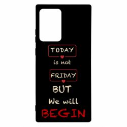 Чехол для Samsung Note 20 Ultra Today is not friday but we will Begin