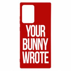 Чохол для Samsung Note 20 Ultra Your bunny wrote