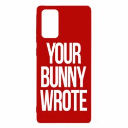 Чохол для Samsung Note 20 Your bunny wrote