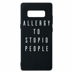 Чехол для Samsung Note 8 Allergy To Stupid People