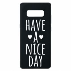 "Чохол для Samsung Note 8 Text: ""Have a nice day"""