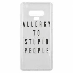 Чехол для Samsung Note 9 Allergy To Stupid People