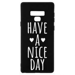 "Чохол для Samsung Note 9 Text: ""Have a nice day"""