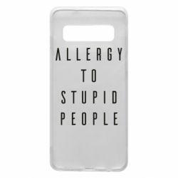 Чехол для Samsung S10 Allergy To Stupid People